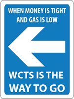 When money is tight and gas is low, WCTS is the Way to Go!